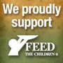 We proudly support Feed the Children.